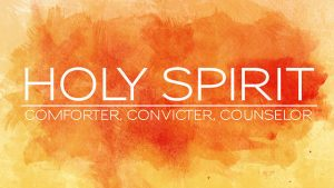 Holy Spirit - Comforter, Convicter, Counselor