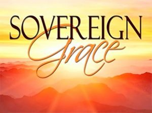The Sovereign Grace of God