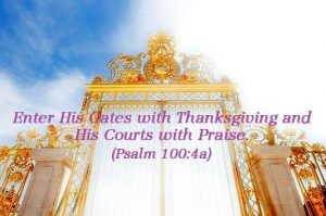 Enter God's Gates With Thanksgiving
