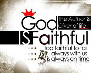 God Is Always Faithful!