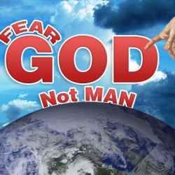 FEAR GOD, NOT MAN.