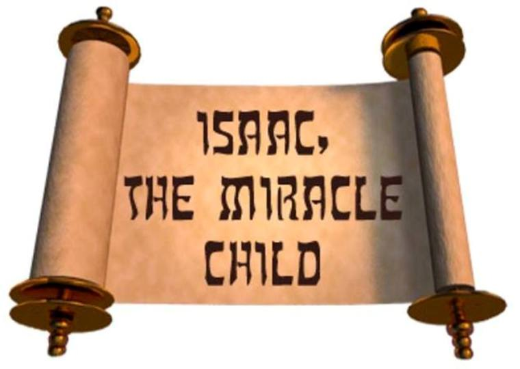 Genesis 21 – God Fulfilled His Promise - Isaac the Promised Child Was Born to Abraham