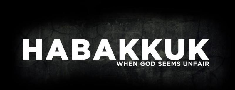 Habakkuk 1 – The Prophet Questioned GOD's Judgments