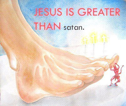 JESUS IS GREATER THAN SATAN.