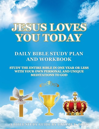 Jesus Loves You Today Daily Bible Study Plan and Workbook - Now Available
