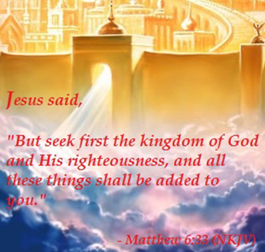 Jesus Said - But Seek First the Kingdom of God and His Righteousness