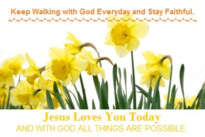 Keep Walking With God and Stay Faithful.