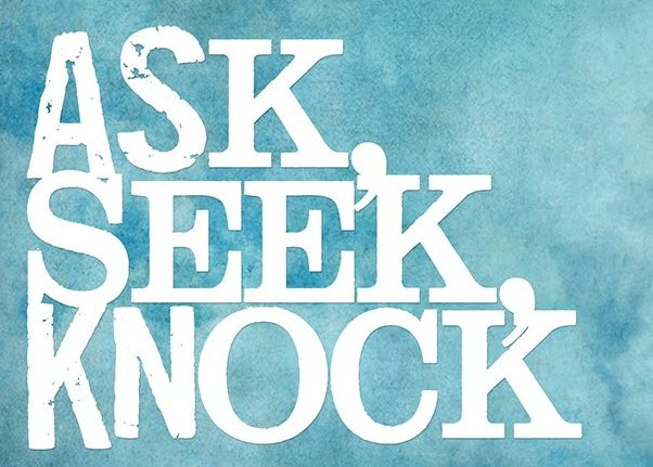 Luke 11c – Jesus Preached About the Importance of Asking, Seeking, and Knocking