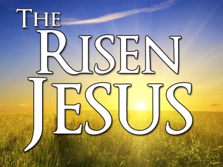 The Risen Lord Jesus Christ