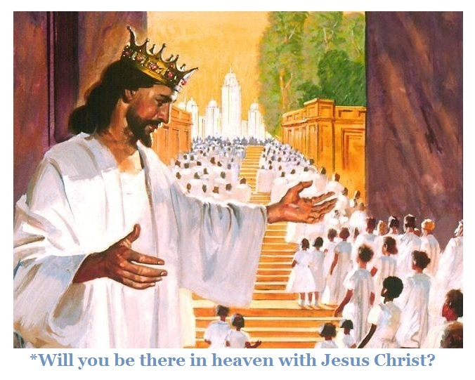 Will you be there in heaven with Jesus Christ?